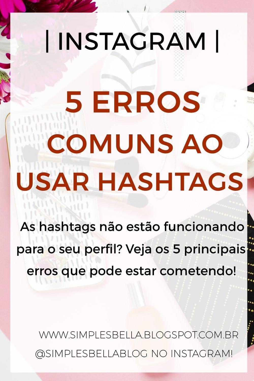 5 Erros Comuns Ao Usar Hashtags No Instagram Instagram
