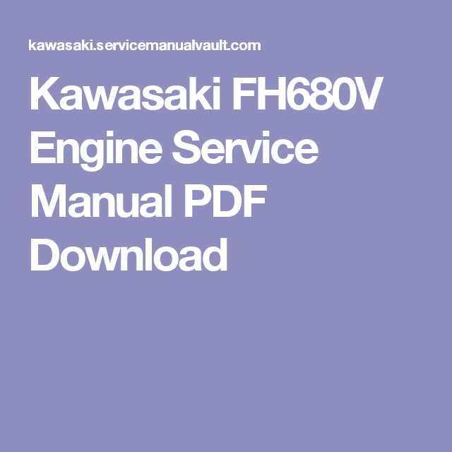 kawasaki fh680v engine service manual pdf download mower rh pinterest com