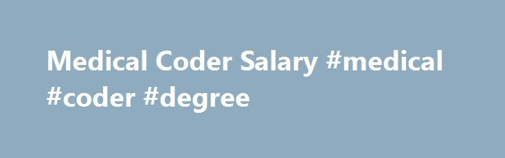 Medical Coder Salary Medical Coder Degree HttpCalifornia