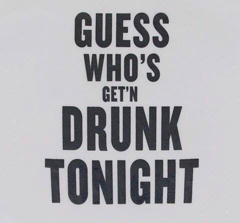 I Bet Everyone Can Guess Funny Drinking Quotes Drinking Quotes Party Time Quotes