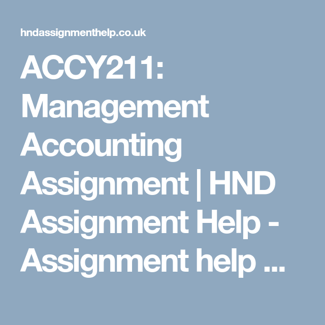 accy management accounting assignment hnd assignment help  accy211 management accounting assignment hnd assignment help assignment help