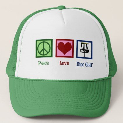 28339cf075b Peace Love Disc Golf Trucker Hat - love gifts cyo personalize diy