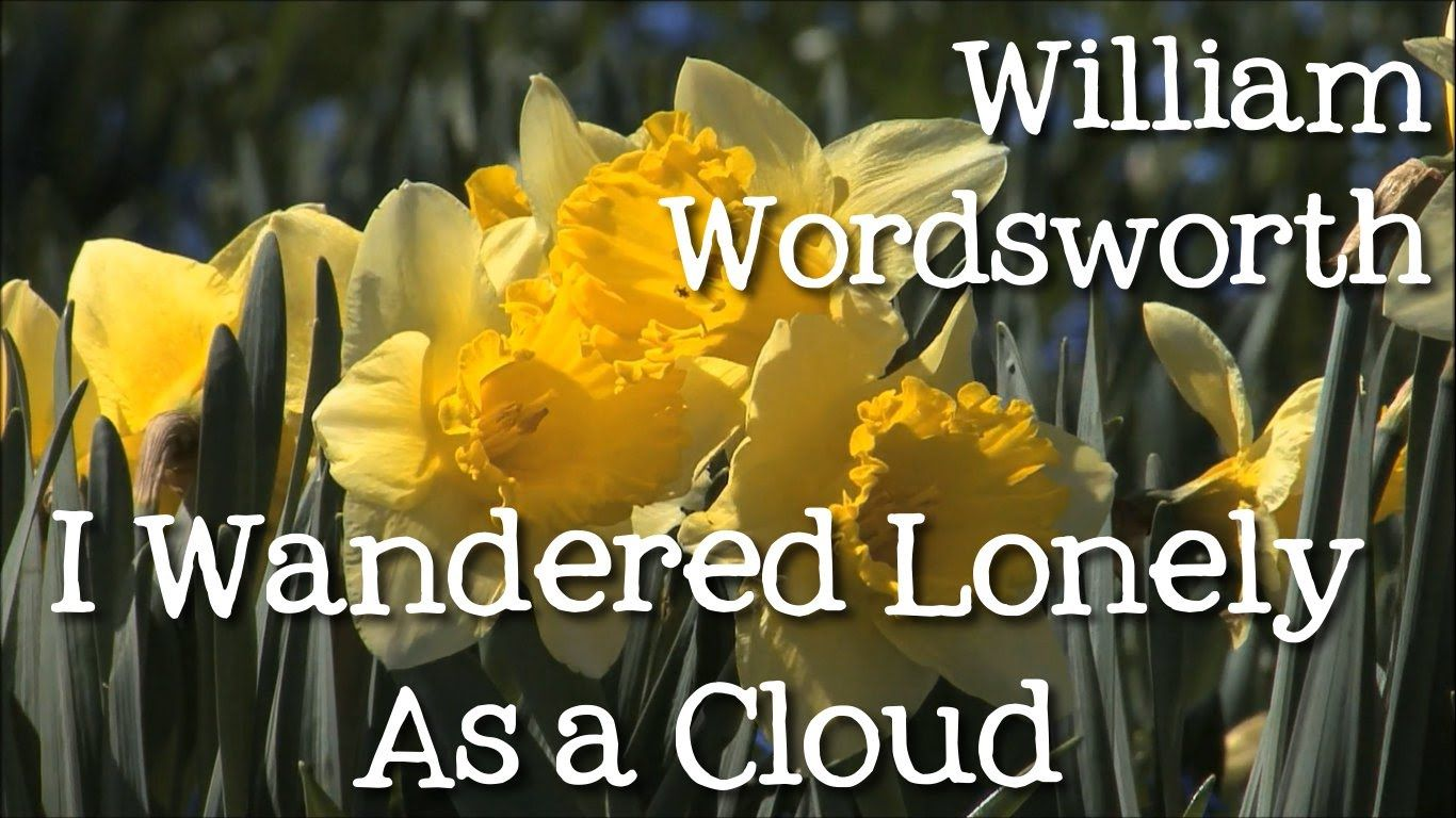I Wandered Lonely A Cloud By William Wordsworth Daffodil Poem For Kid Freeschool Romantic Most Famou Poems Symbol