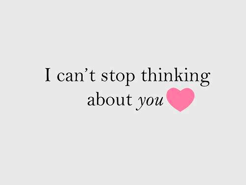 I Can T Stop Thinking About You Quotes Romantic Quotes J0h