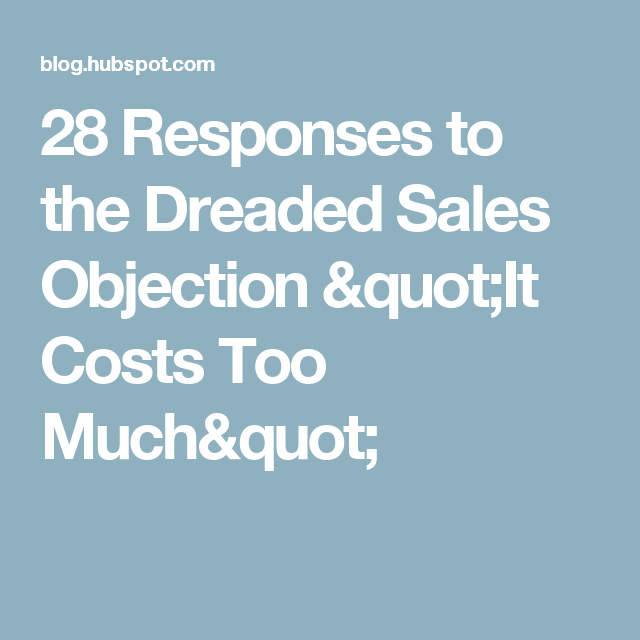 33 Responses To The Sales Objection Your Price Is Too High