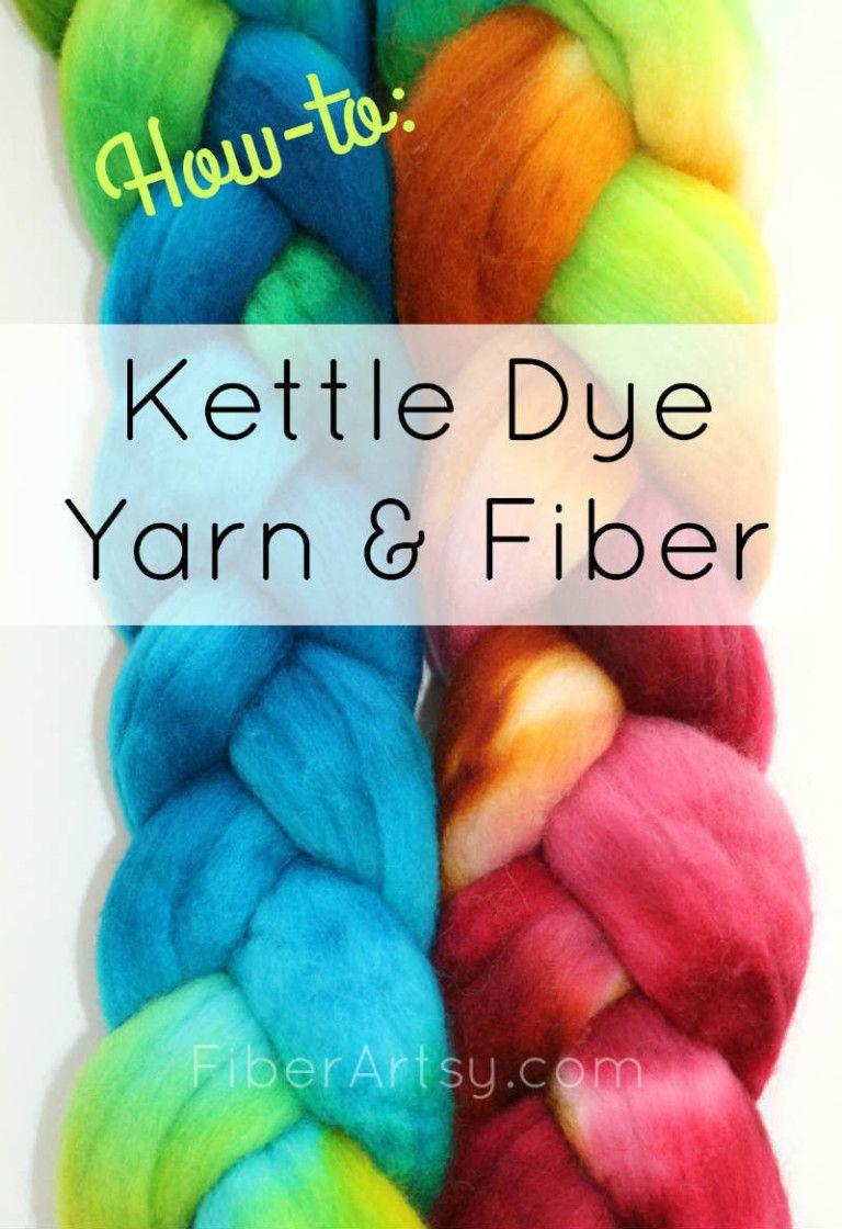 How to Kettle Dye Yarn and Wool Roving Yarn tutorials
