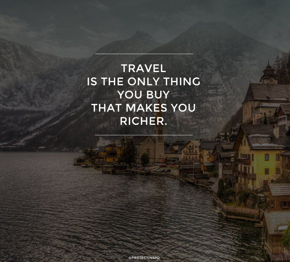Quotes For Travelling: 20 Of The Most Inspiring Travel Quotes Of All Time