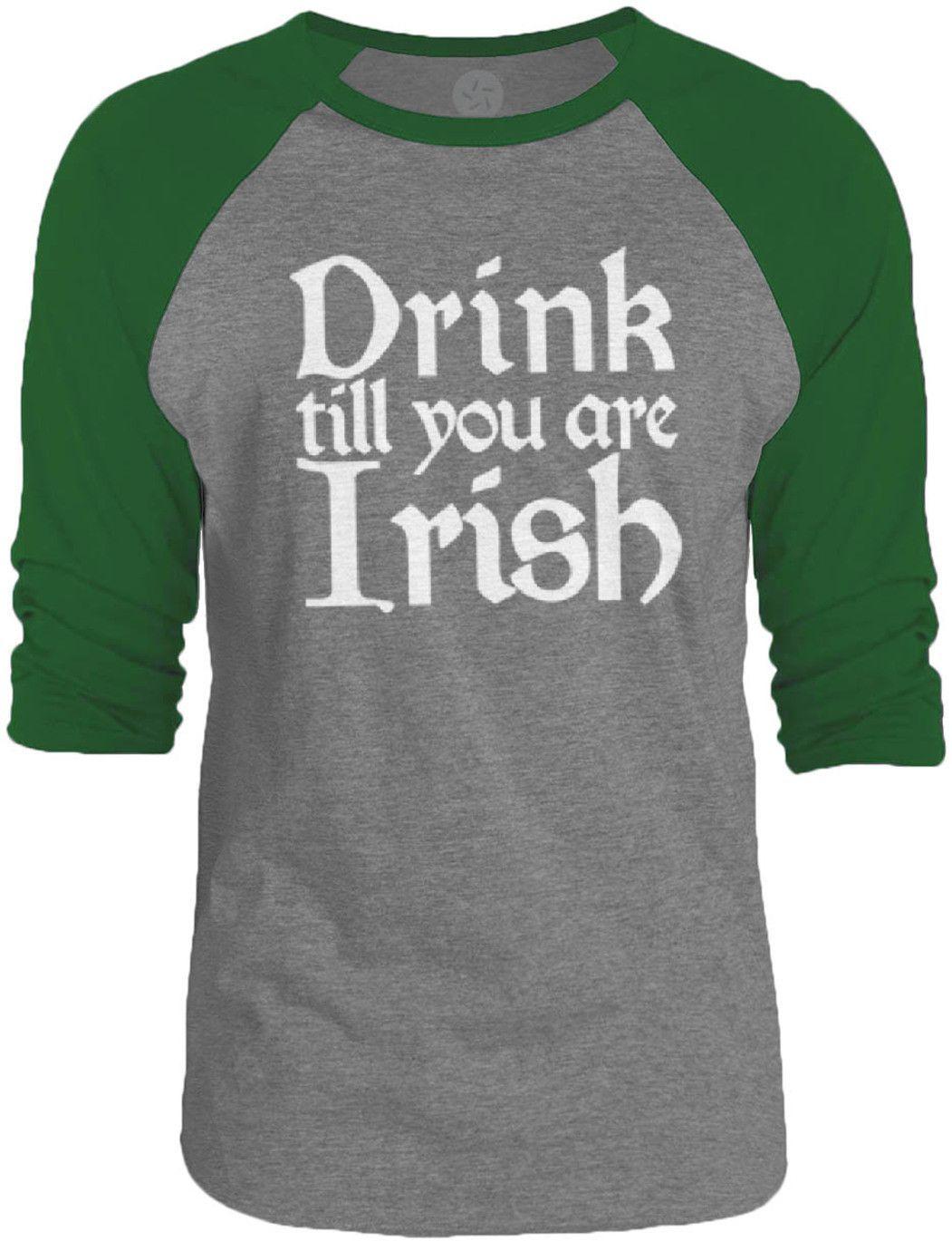 Big Texas Drink till you are Irish (White) 3/4-Sleeve Raglan Baseball T-Shirt
