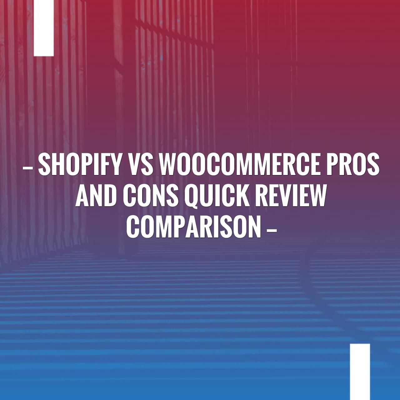 Shopify vs pros and cons quick review