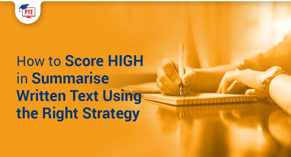 Score HIGH in Summarise Written