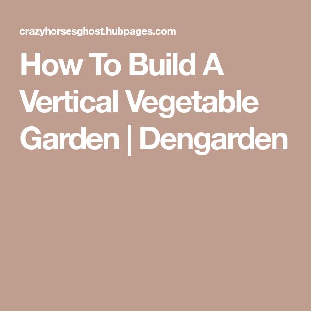 Urban Vegetable Gardening For Beginners: How To Build A Vertical Vegetable Garden