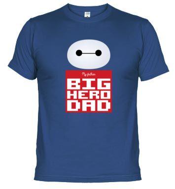 Camiseta My father BIG HERO DAD. Camiseta para el gran héroe de la casa.