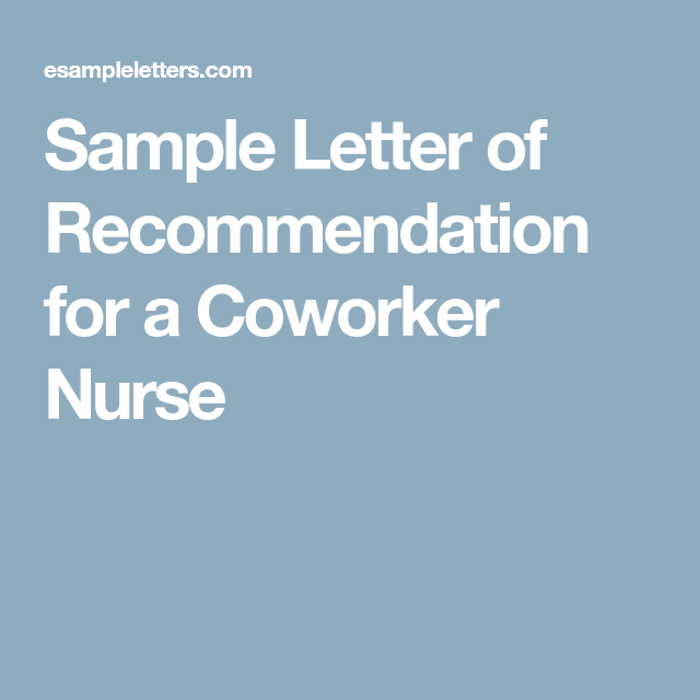 Sample letter of recommendation for a coworker nurse employee template sample letter of recommendation for a coworker nurse spiritdancerdesigns Image collections