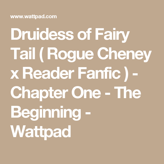 Druidess of Fairy Tail ( Rogue Cheney x OC Fanfic ) - Chapter One