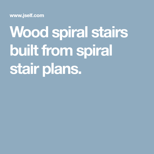 Best Wood Spiral Stairs Built From Spiral Stair Plans Stair 400 x 300