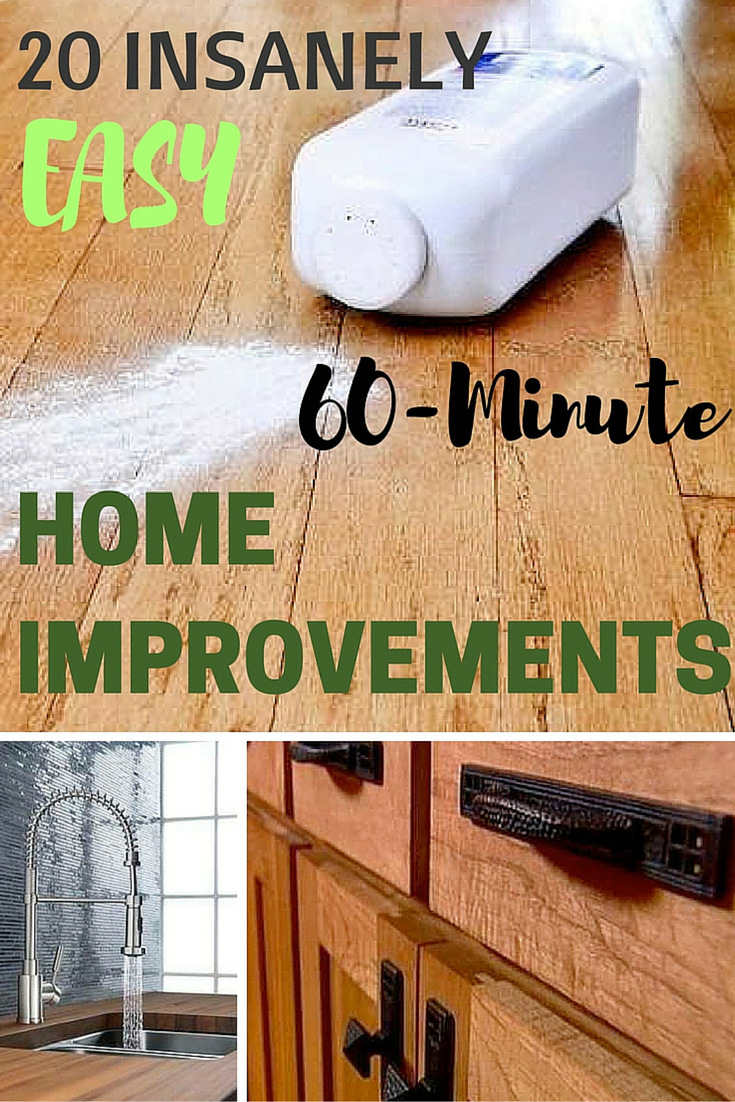 25 Insanely Easy 60 Minute Home Improvements Home