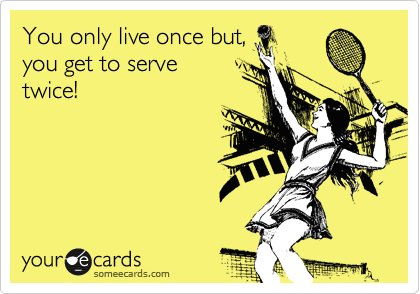 Funny Confession Ecard: You only live once but, you get to ...