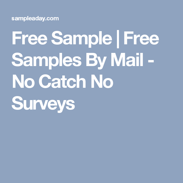 Free Sample  Free Samples By Mail  No Catch No Surveys