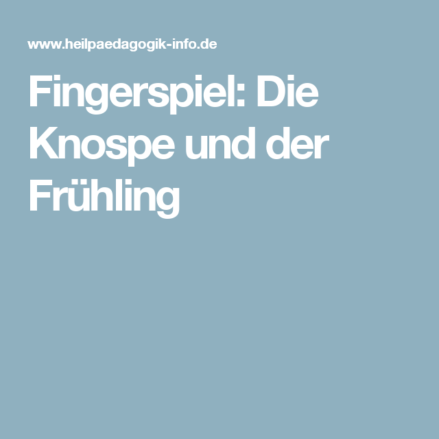 fingerspiel die knospe und der fr hling gedichte pinterest spiele finger und fingerspiele. Black Bedroom Furniture Sets. Home Design Ideas