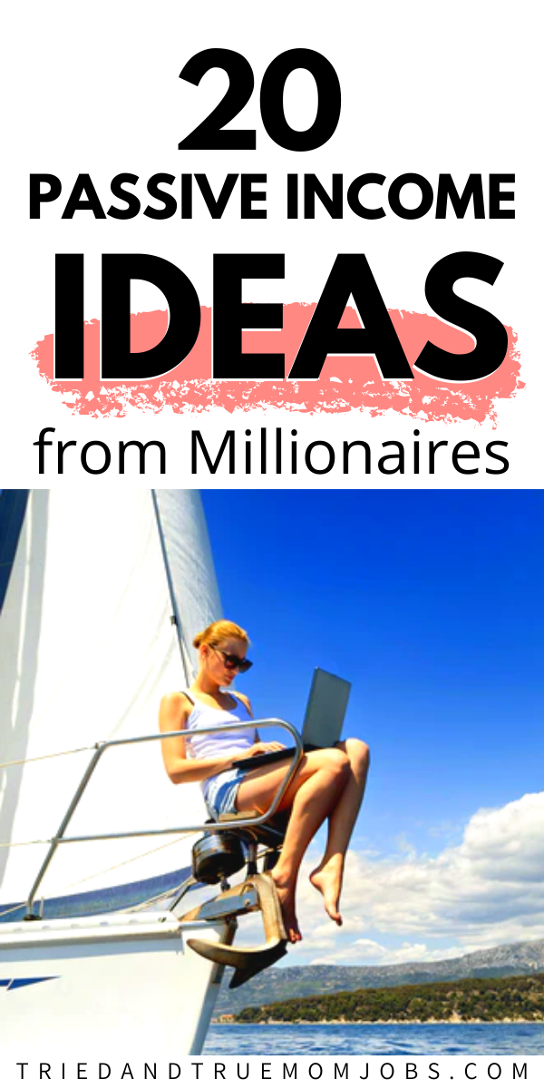 20 Passive Income Ideas from Millionaires in 2020