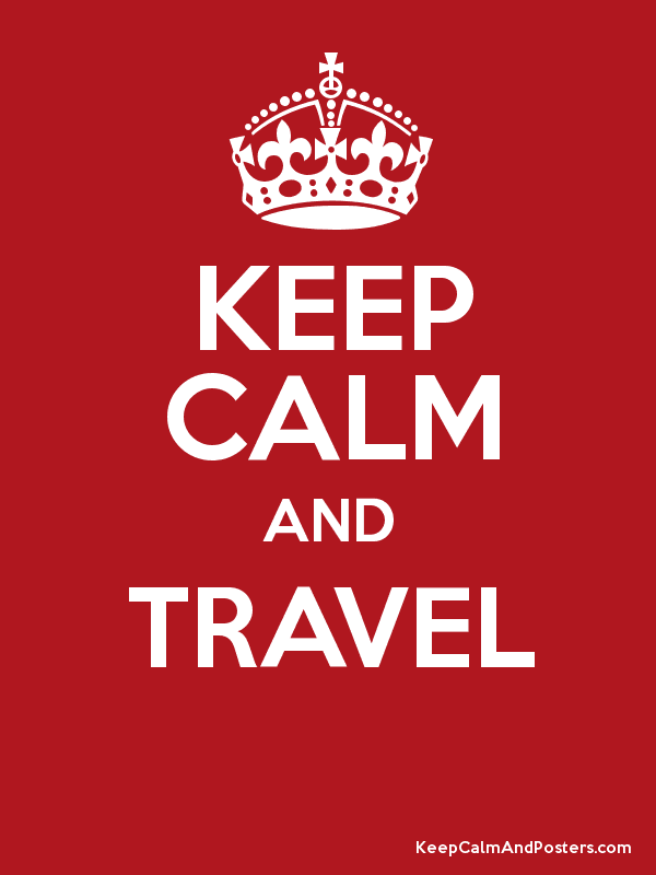 Keep Calm Posters | Keep Calm and TRAVEL Poster