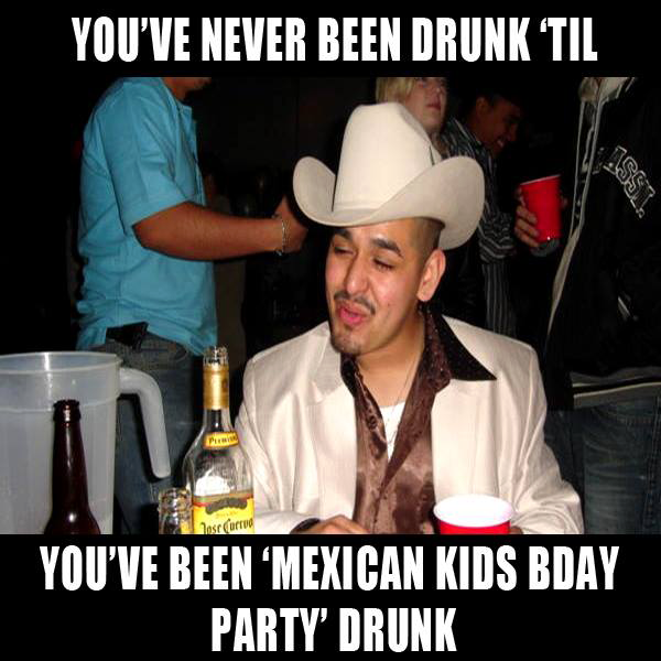 Funny Day Drinking Meme : True mexican drinking party so pinterest