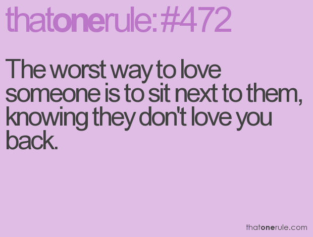 You Love Someone But They Don T Love You Back The Worst: The Worst Way To Love Someone Is To Sit Next To Them