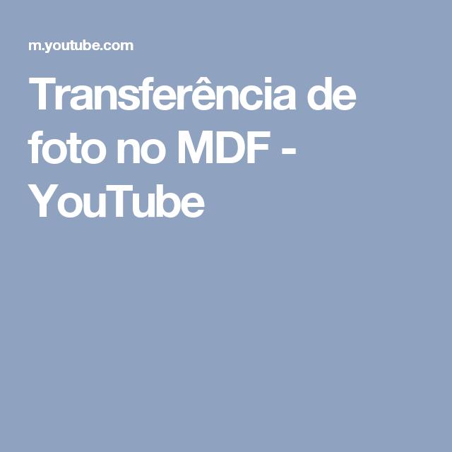 Transferência de foto no MDF - YouTube