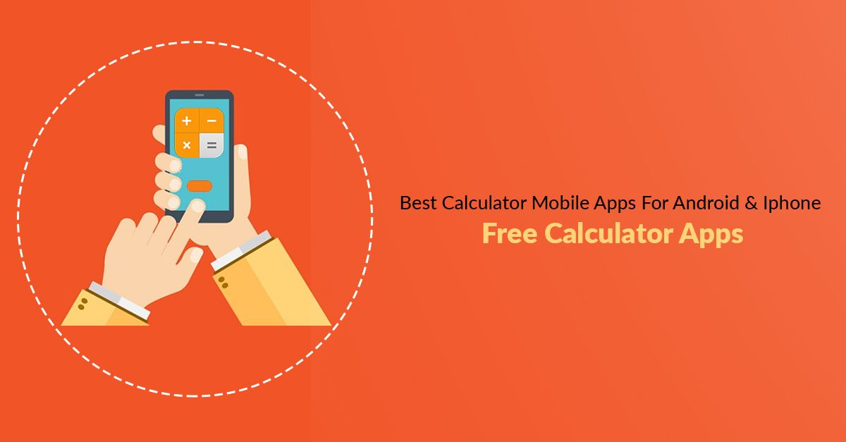 Best Calculator Mobile Apps for Android and iPhone | Mobile
