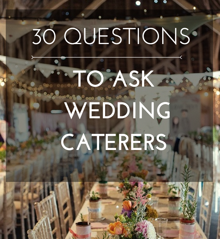 The 30 MUST-ASK Questions For Your Wedding Caterer