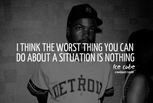 Ice Cube Quote Rapper Quotes Rap Quotes Get A Life Quotes