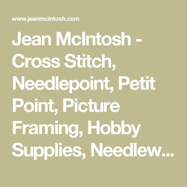 Jean McIntosh - Cross Stitch, Needlepoint, Petit Point, Picture ...