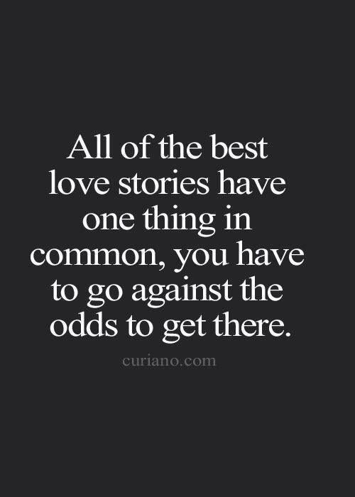 Love Conquers All Quotes Beating the Odds TOGETHER WILL Be a