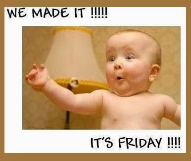 We Made It It S Friday Its Friday Quotes Friday Quotes Funny Friday Humor