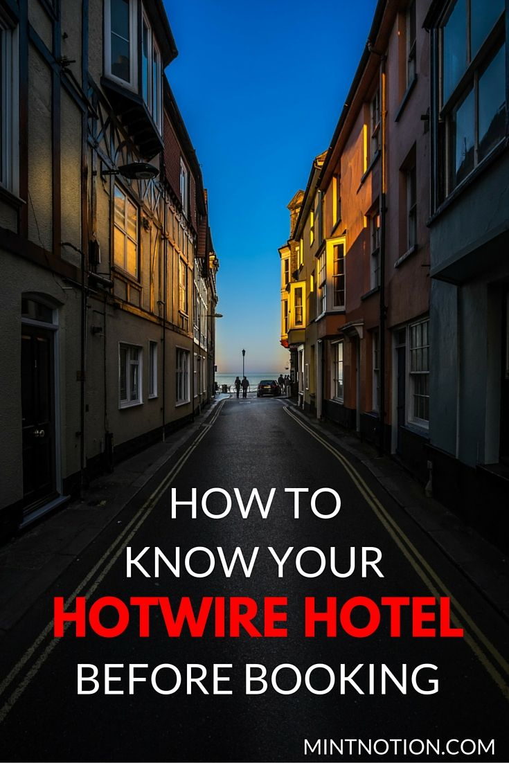 Hotwire Tips How To Know Your Hotel Before Booking Real Estate