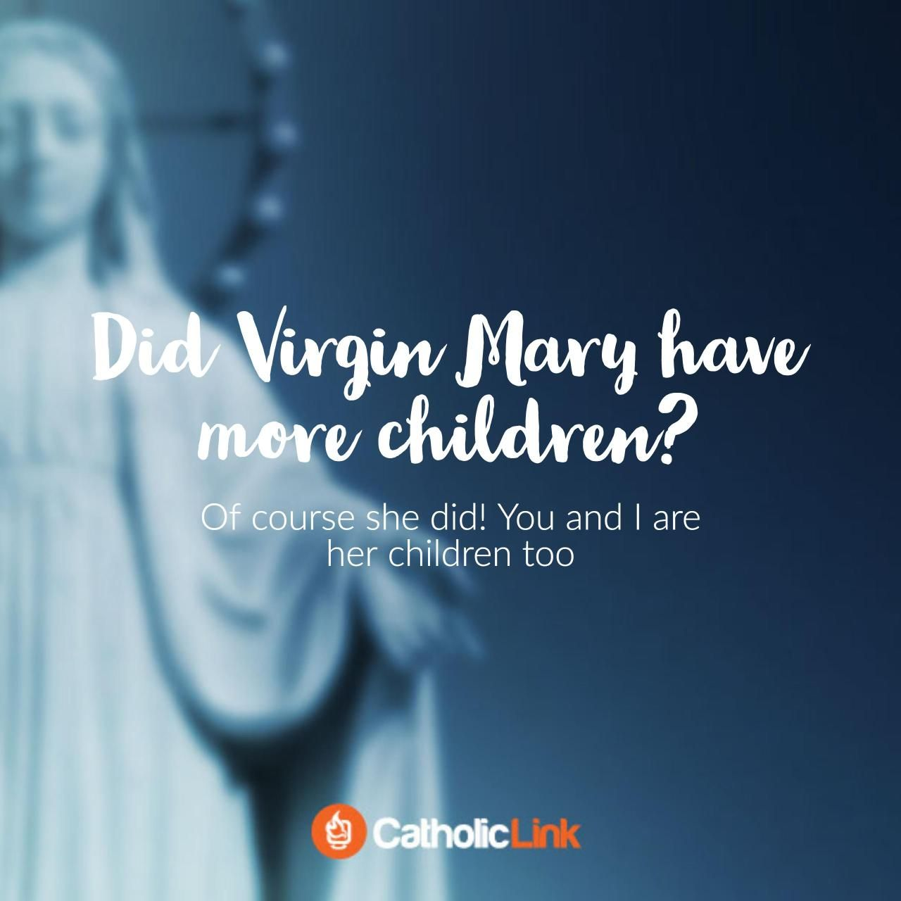Did Virgin Mary Have More Children The Answer Will
