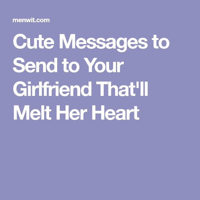 Send your to girlfriend something 10 Cute