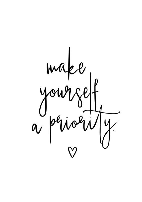 Make Yourself a Priority Quote Wall Art Print Self Love Quotes Wall Print Self Care Love Yourself Wall Decor Love Home Decor Quote UNFRAMED