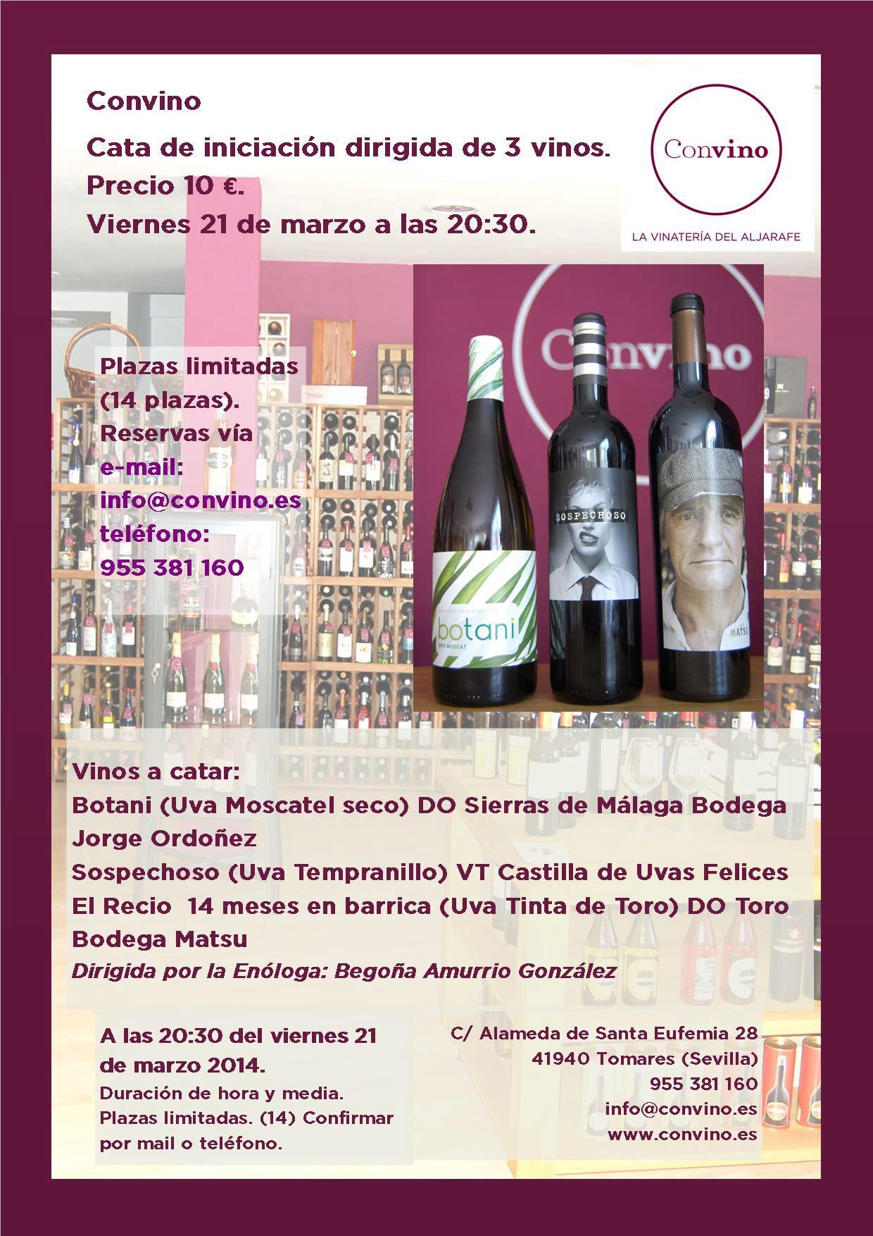 Estimados amigos de Convino, por petición popular vamos a realizar la próxima cata de vinos en viernes. Concretamente será el próximo viernes día 21 de marzo a las 20:30, y continuaremos con nuestro ciclo de catas de iniciación en grupos reducidos de 14 personas, dirigidas por la enóloga Begoña Amurrio. Se hará la cata de tres vinos españoles (un blanco de Málaga que os sorprenderá, un tinto de Castilla y un tinto con 14 meses de crianza de Toro) y tendrá un coste de 10 € por persona.