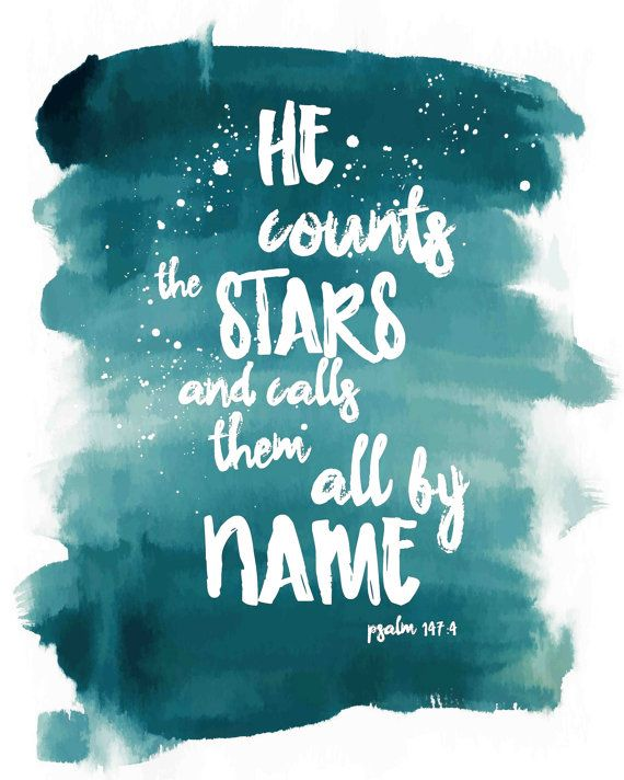 He counts the stars and calls them all by name Bible Verse Art Printable Psalm 147:4 Scripture Printable Inspirational Prints Star Night Sky