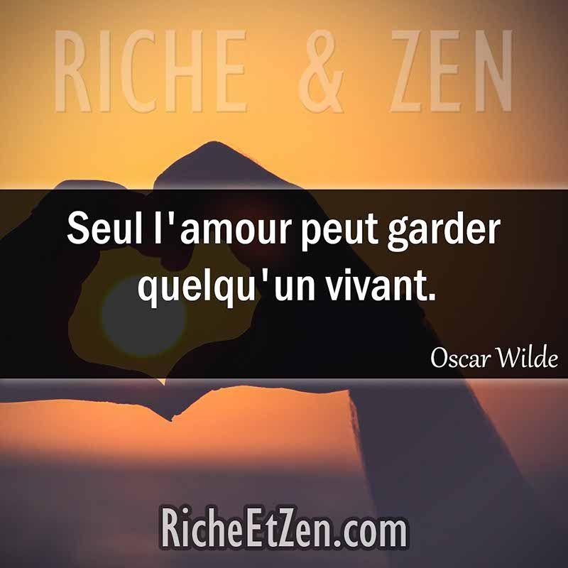 Fabuleux Seul l'amour peut garder quelqu'un vivant. - Oscar Wilde  YF06