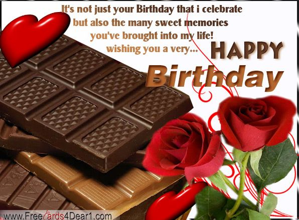 Happy Birthday Greetings E Card With Roses And Chocolates Its Not Just Your That I Celebrate Wishing You A Very Happybirthday