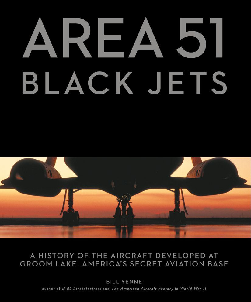 Amazon Com Area 51 Black Jets A History Of The Aircraft Developed At Groom Lake America S Secret Aviation Base Ebook Bill Ye Area 51 Development Aircraft