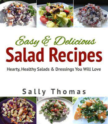 Easy delicious salad recipes hearty healthy salads dressings easy delicious salad recipes hearty healthy salads dressings you will love pdf forumfinder Gallery