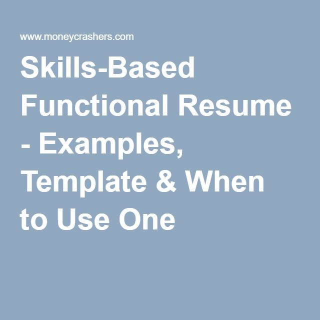 Skills-Based Functional Resume - Examples, Template  When to Use