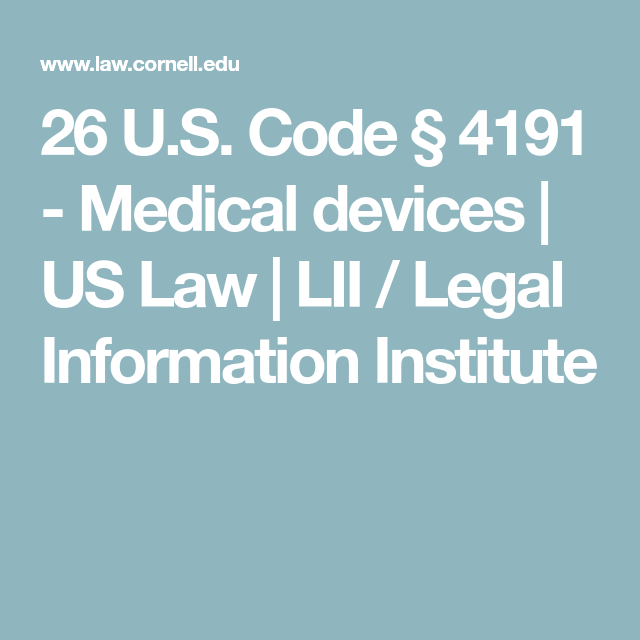 26 U.S. Code § 4191 - Medical Devices