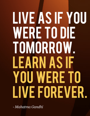 Learn All Your Life Quote From Mahatma Gandhi Lifelong Learning