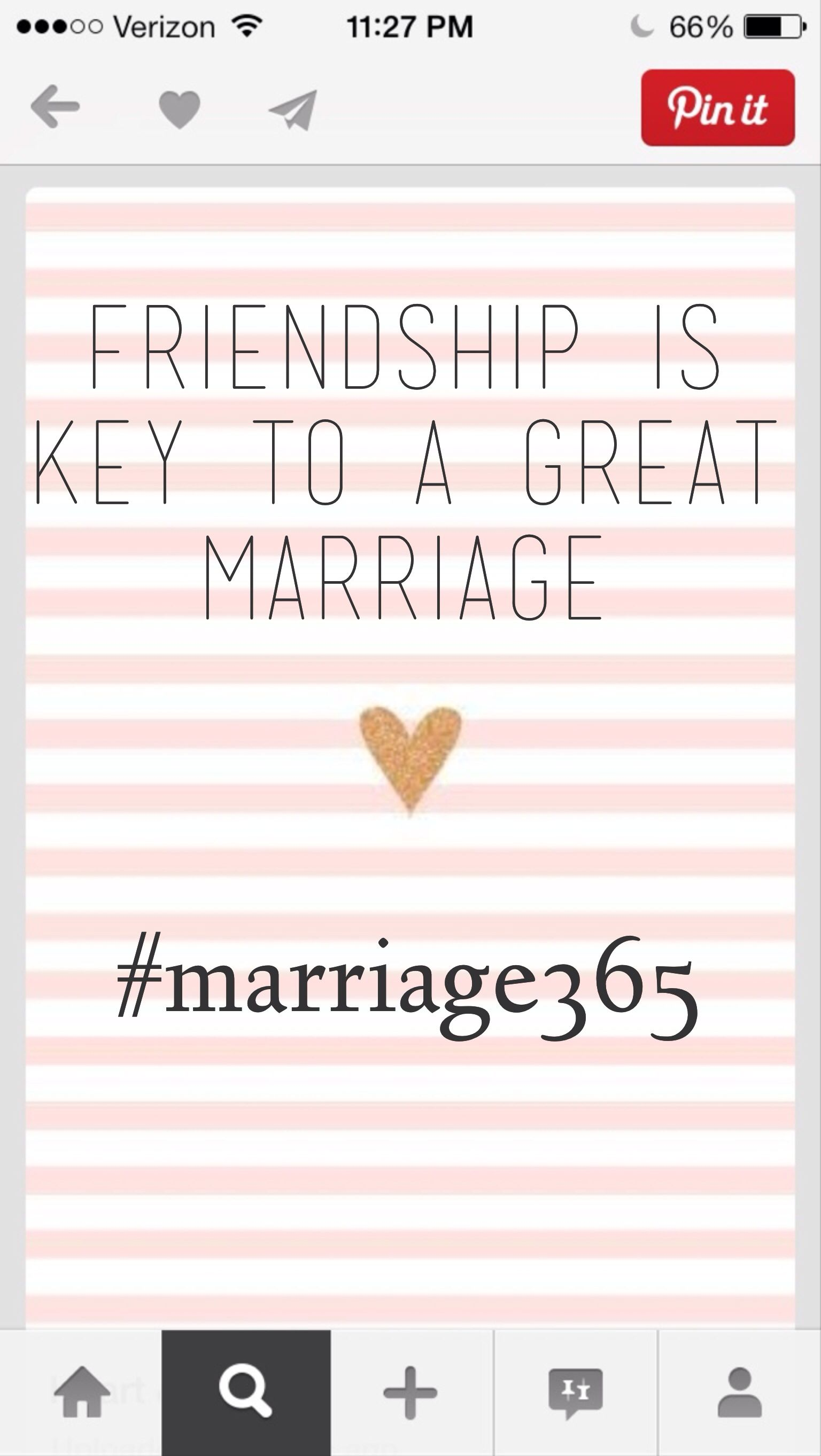 Friendship. Marriage365. Love. Marriage quote. Marriage