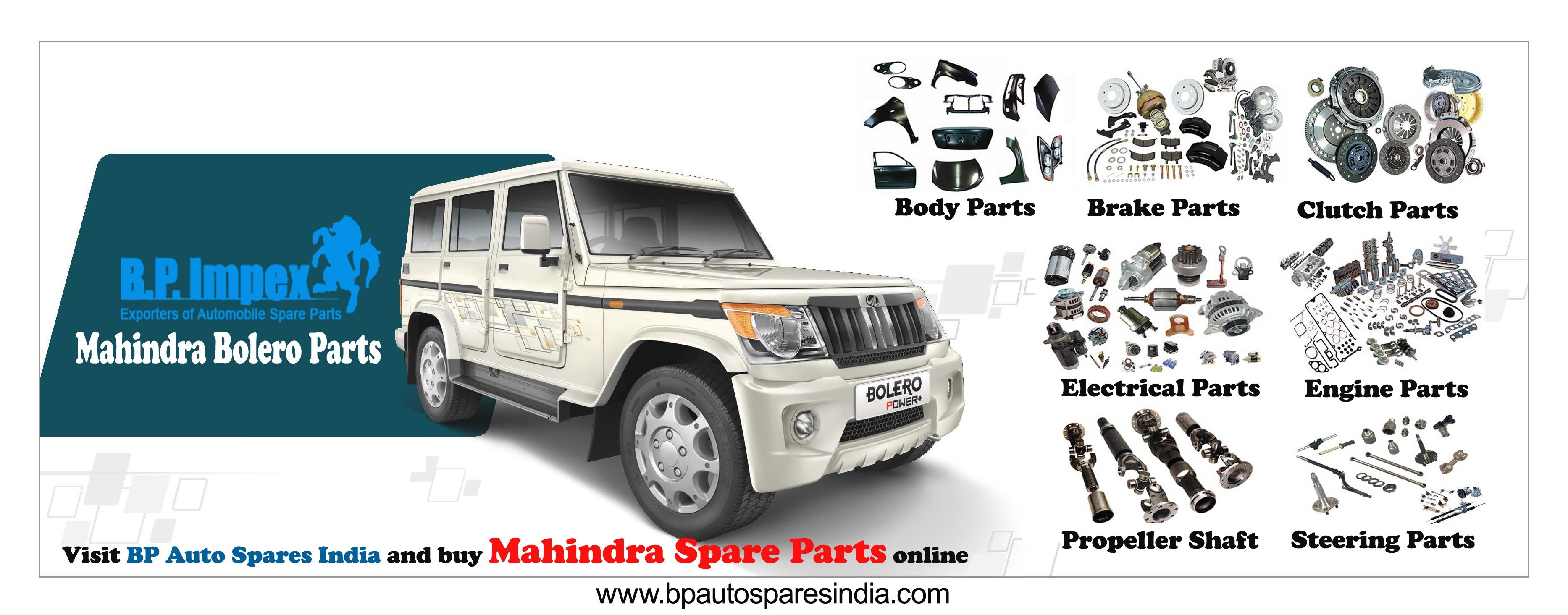 Visit bp auto spares india and buy mahindra bolero parts online from the large assortment of genuine and original spare parts for all the mahindra bolero