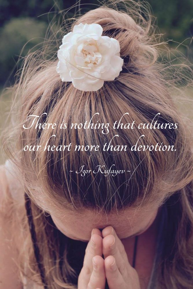 """There is nothing that cultures our heart more than devotion."" #meditation #awakening #kundalini #bhakti"